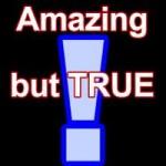Top 30 Amazing True Facts
